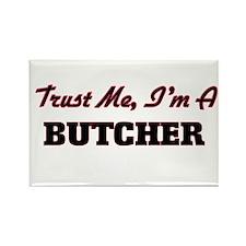 Trust me I'm a Butcher Magnets