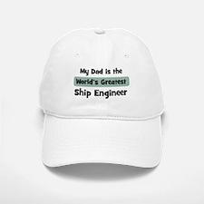 Worlds Greatest Ship Engineer Baseball Baseball Cap