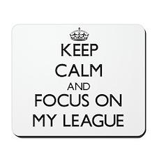 Keep Calm and focus on My League Mousepad