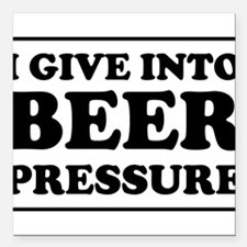 "I give into Beer Pressure Square Car Magnet 3"" x 3"