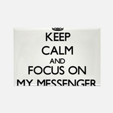 Keep Calm and focus on My Messenger Magnets