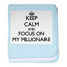 Keep Calm and focus on My Millionaire baby blanket