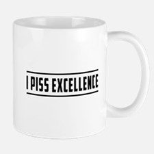I Piss Excellence Mugs