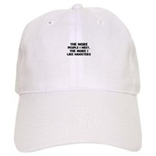 the more people I meet, the m Baseball Cap