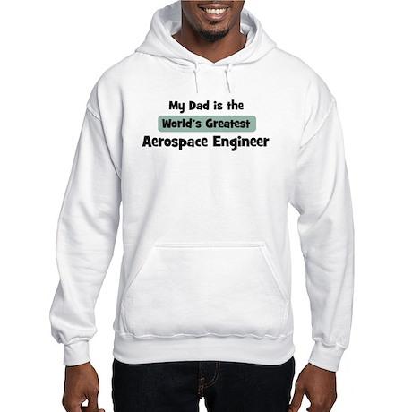 Worlds Greatest Aerospace Eng Hooded Sweatshirt