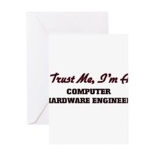 Trust me I'm a Computer Hardware En Greeting Cards