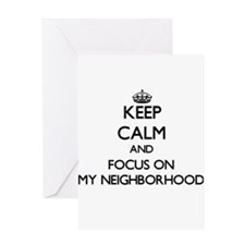 Keep Calm and focus on My Neighborh Greeting Cards