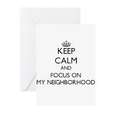 Keep Calm and focus on My Neighborh Greeting Cards