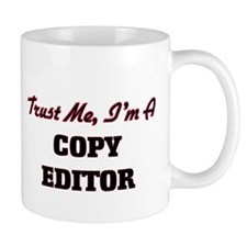 Trust me I'm a Copy Editor Mugs