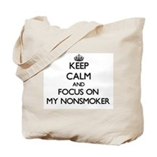 Keep Calm and focus on My Nonsmoker Tote Bag