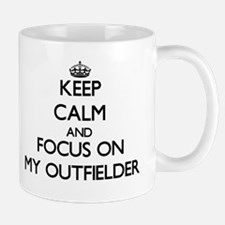 Keep Calm and focus on My Outfielder Mugs
