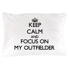 Keep Calm and focus on My Outfielder Pillow Case