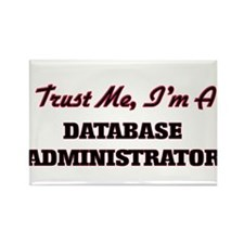 Trust me I'm a Database Administrator Magnets