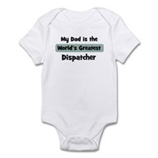 Worlds Greatest Dispatcher Infant Bodysuit