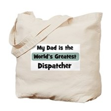 Worlds Greatest Dispatcher Tote Bag