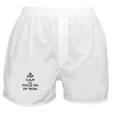 Keep Calm and focus on My Peon Boxer Shorts