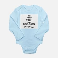 Keep Calm and focus on My Ph.D. Body Suit