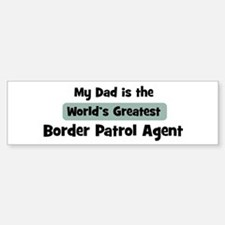 Worlds Greatest Border Patrol Bumper Bumper Bumper Sticker