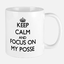 Keep Calm and focus on My Posse Mugs