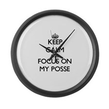 Keep Calm and focus on My Posse Large Wall Clock