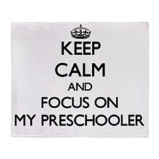 Keep Calm and focus on My Preschoole Throw Blanket