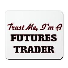 Trust me I'm a Futures Trader Mousepad