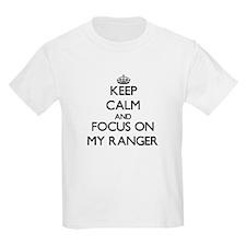 Keep Calm and focus on My Ranger T-Shirt
