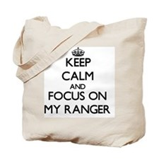 Keep Calm and focus on My Ranger Tote Bag