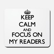 Keep Calm and focus on My Readers Mousepad