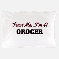 Trust me I'm a Grocer Pillow Case