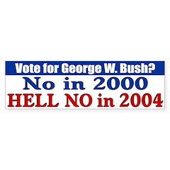 Bush? Hell No in 2004 Bumper Bumper Sticker