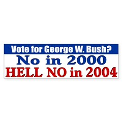 Bush? Hell No in 2004 Bumper Bumper Sticker