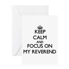 Keep Calm and focus on My Reverend Greeting Cards