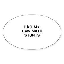 I Do My Own Math Stunts Oval Stickers