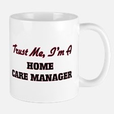 Trust me I'm a Home Care Manager Mugs