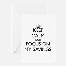 Keep Calm and focus on My Savings Greeting Cards