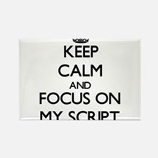 Keep Calm and focus on My Script Magnets