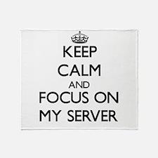 Keep Calm and focus on My Server Throw Blanket