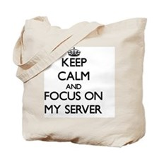Keep Calm and focus on My Server Tote Bag