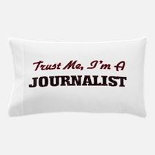 Trust me I'm a Journalist Pillow Case