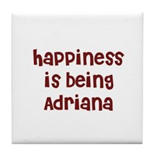 happiness is being Adriana Tile Coaster