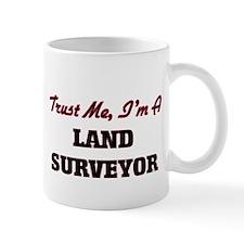 Trust me I'm a Land Surveyor Mugs
