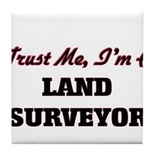 Trust me I'm a Land Surveyor Tile Coaster