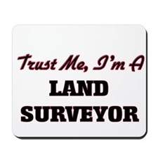 Trust me I'm a Land Surveyor Mousepad