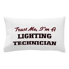 Trust me I'm a Lighting Technician Pillow Case