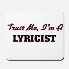 Trust me I'm a Lyricist Mousepad