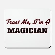 Trust me I'm a Magician Mousepad