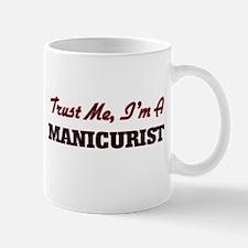 Trust me I'm a Manicurist Mugs