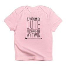 If You Think I'm Cute (right Arrow) Infant T-Shirt