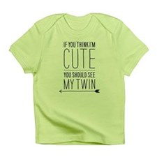 If You Think I'm Cute (left Arrow) Infant T-Shirt